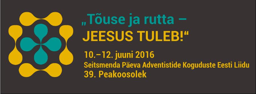 peakoosoleku banner advent.ee sse Seitsmenda Päeva Adventistide Koguduste Eesti Liidu 39. Peakoosolek